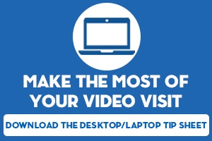Video Visit Tip Sheet - Desktop